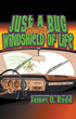 """James Rudd's first book """"Just a Bug on the Windshield of Life"""" is a..."""