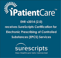 iPatientCare EHR v2014 (2.0) receives SureScripts Certification for Electronic Prescribing of Controlled Substances Services