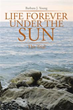Joys, sorrows of life vividly depicted in new book 'Life Forever Under the Sun'