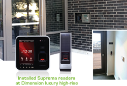 Installed Suprema readers at Dimensions luxury high-rise
