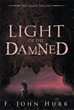New Book 'Light of the Damned' Depicts Ultimate Battle between Good,...