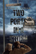 Author Henry S. Panian Releases 'Two Ports in a Storm'