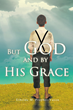 "Ethelda M. Prophet-Vason's First Book ""But God and by His Grace"" is an..."