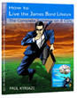 "Paul Kyriazi Introduces a New Marketing Campaign for ""How to Live the James Bond Lifestyle"""