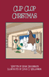 Mark Brauninger Releases Debut Book, Clip Clop Christmas, for National Clydesdale Sale in April