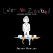 Author Steven Morales Releases 'Color Me Zombied'