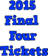 Cheap 2015 Final Four Tickets: Ticket Down Slashes Kentucky Wildcats,...