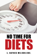 Registered Dietitian, Author L. Raynes Says Not Having Time for Diets...