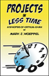 Mark Woeppel releases his book, Projects in Less Time: A Synopsis of Critical Chain, at no charge on Amazon for Kindle until April 4, 2015