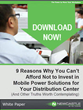 """9 Reasons Why You Can't Afford Not to Invest in Mobile Power Solutions for Your Distribution Center"" - A New White Paper from Newcastle Systems"