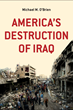 New Book: Washington Insider Details the Origin of ISIS: America's Destruction of Iraq: by Michael M. O'Brien