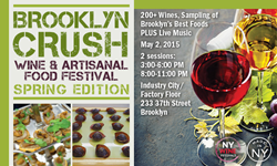 5/2 Brooklyn Crush Wine & Artisanal Food Festival: Enjoy 200+ wines, live contemporary jazz, an array of light fare and artisanal foods, plus a custom etched tasting glass to take home.