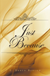 "E. Deryn Barlow's Fourth Book ""Just Because"" is a Fiery Tale of..."