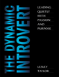 'The Dynamic Introvert: Leading Quietly with Passion and...