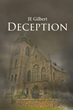 "JE Gilbert's first book ""Deception"" is a suspenseful, page-turner that delves into the psyche and mystery of fear and murder."