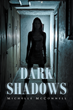"""Michelle McConnell's first book """"Dark Shadows"""" is a creatively crafted..."""