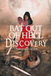 "Darvell Green's first book ""Bat Out of Hell-Discovery"" is a creatively..."