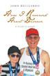 "John Belluardo's First Book ""How I Reversed Heart Disease: A Pilot's..."