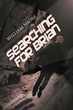 "William Shore's first book ""Searching For Brian"" is an exciting and..."