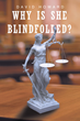"""David Howard's first book """"Why Is She Blindfolded?"""" is an outstanding look into the harsh realities of the legal world"""