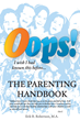 "Psychologist Erik Robertson Shares New Advice to Help Parents Stop Fearing ""Oops!"""