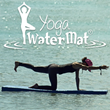 Creators of the Original WaterMat Launch the Yoga WaterMat, the World's First Floating Yoga Mat by The WaterMat Company