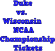 Wisconsin vs. Duke NCAA Championship Tickets: Ticket Down has Slashed...