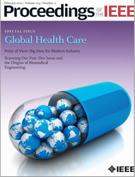 Proceedings of the IEEE special issue on Global Healthcare Advances and Challenges