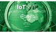 IoTLive Virtual Event Will Address Unanswered Questions for the...