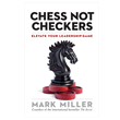 "Best-Selling Author Mark Miller Releases New Book Titled ""Chess Not Checkers"" That Outlines How to Move from a Successful to a High-Performance Organization"