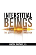 James A. Gauthier's New Book Introduces Readers to 'Interstitial Beings'