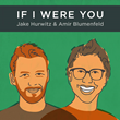 """If I Were You"" Podcast Series with Jake Hurwitz and Amir Blumenfeld Moves To Spreaker"