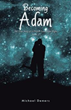 New Novel 'Becoming Adam' Explores Law of Attraction