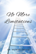 """Antwan Chavis' Book """"No More Limitations"""" is an Emotional Page-Turner Delving Into the Psyche of the Main Character Dealing with Betrayal, Crime, Depression and Drugs"""