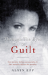 "New Book, ""Through the Eyes of Guilt"" Explores the Benefits of Living Beyond Personal Judgment"