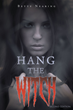 Betty Nearing's First Historical Novel 'Hang the Witch' Is a Creatively Crafted and Vividly Illustrated Journey into the Witch Hunts during the Puritan New England Era