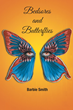 "Barbie Smith's First Book ""Bedsores and Butterflies"" is a Heartwarming..."