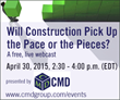 CMD Announces Spring Economic Webcast: Will Construction Pick Up the...