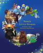Patricia Rogers' First Book, 'Nana's Little Stories,' Is a Creatively Crafted and Vividly Illustrated Journey into the Imagination