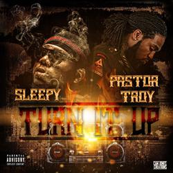Sleepy Ft. Pastor Troy - Turn It Up