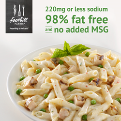 220mg of sodium per serving, 98% Fat Free and no added MSG - perfect for school foodservice.