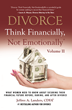 "Divorce Financial Advisor and Best-Selling Author for Divorcing Women Releases Sequel to ""Divorce: Think Financially, Not Emotionally®, Volume I"""