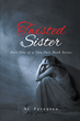 AC Petersen's First Book 'Twisted Sister' Is an Emotional and...