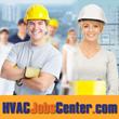 HVAC Jobs, Plumbing Jobs and Refrigeration Jobs on HVACJobsCenter.com