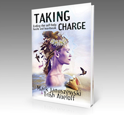 Taking Charge Ending the Self-Help Hustle and Heartbreak by Beyond Publishing Huntington Beach CA