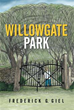Author Frederick G. Giel releases 'Willowgate Park'