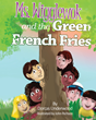 "Dorcas Underwood's first book ""Ms. Wigglewok And The Green French..."