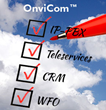 OnviSource Announces OnviCom™, Integrating an End-To-End IP-PBX, Teleservices and CRM Applications with Workforce Optimization