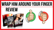 Wrap Him Around Your Finger: Review Examining Professional...