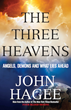 New Book Launches May 12: Best-Selling Author John Hagee's 'The Three Heavens'-Who Wins the Battle for Our Souls?